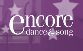 Encore Dance and Song